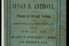 Susan B. Anthony casts her ballot for Ulysses S. Grant in the presidential election of 1872 and is arrested and brought to trial in Rochester, New York. Fifteen other women are arrested for illegally voting. Sojourner Truth appears at a polling booth in Battle Creek, Michigan, demanding a ballot to vote; she is turned away.